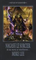 Couverture du livre « Warhammer ; time of legends - Nagash le sorcier t.1 ; et les morts lèveront... » de Mike Lee aux éditions Black Library