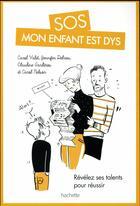 Couverture du livre « Sos mon enfant est dys » de Dyslexie France aux éditions Hachette Pratique