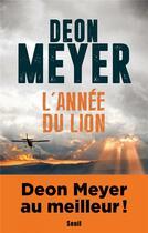 Couverture du livre « L'année du lion » de Deon Meyer aux éditions Seuil