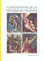 Couverture du livre « Iconographie De La Renaissance Italienne » de Elisa De Halleux aux éditions Flammarion