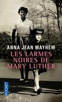 Couverture du livre « Les larmes noires de Mary Luther » de Anna Jean Mayhew aux éditions Pocket