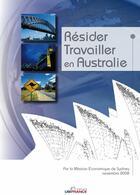 Couverture du livre « Résider, travailler en Australie » de Mission Economique D aux éditions Ubifrance