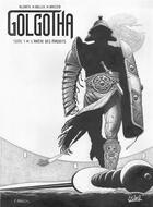 Couverture du livre « Golgotha T.1 ; l'armée des maudits » de Laurent-Frederic Bollee et Alcante et Enrique Breccia aux éditions Soleil