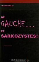 Couverture du livre « La diagonale : de gauche... et sarkozystes ! » de Cyrille Parant aux éditions De Passy