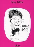 Couverture du livre « J'aime pas... mais j'aime » de Nicoz Balboa aux éditions Diantre
