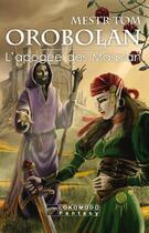 Couverture du livre « Orobolan ; l'apogée des Maspian » de Mestr Tom aux éditions Lokomodo