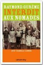 Couverture du livre « Interdit aux nomades » de Raymond Gureme aux éditions Calmann-levy