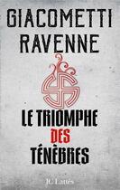 Couverture du livre « Cycle du soleil noir t.1 ; le triomphe des ténèbres » de Eric Giacometti et Jacques Ravenne aux éditions Lattes
