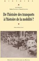Couverture du livre « De l'histoire des transports à l'histoire de la mobilité ? » de Vincent Guigueno et Mathieu Flonneau aux éditions Pu De Rennes