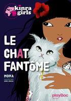 Couverture du livre « Kinra girls t.2 ; le chat fantôme » de Moka et Anne Cresci aux éditions Play Bac