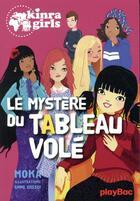 Couverture du livre « Kinra girls T.23 ; le mystère du tableau volé » de Moka et Anne Cresci aux éditions Play Bac