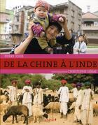 Couverture du livre « De la Chine à l'Inde » de Christophe Geral et Pierre Josse aux éditions Chene