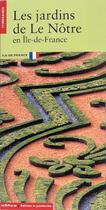 Couverture du livre « Jardins De Le Notre En Ile De France (Les) » de Aurelia Rostaing aux éditions Patrimoine
