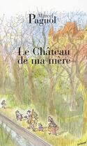 Couverture du livre « Le château de ma mère » de Marcel Pagnol aux éditions Fallois
