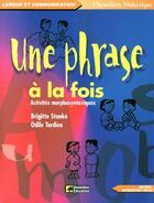 Couverture du livre « Un phrase à la fois ; activités morphosyntaxiques » de Brigitte Stanke et Odile Tardieu aux éditions Cheneliere Mcgraw-hill
