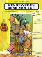 Couverture du livre « Chuche-mouleau ; rendez-nous miss moule ! » de Roger Facon et Laurent Houssin aux éditions Imbroglio