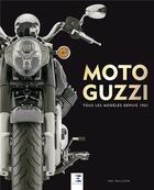 Couverture du livre « Moto guzzi, tous les modeles depuis 1921 » de Ian Falloon aux éditions Etai
