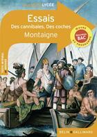 Couverture du livre « Essais : des cannibales, des coches » de Michel De Montaigne aux éditions Belin Education