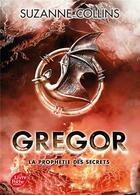 Couverture du livre « Gregor T.4 ; la prophétie des secrets » de Suzanne Collins aux éditions Hachette Jeunesse