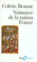 Couverture du livre « Naissance de la nation France » de Colette Beaune aux éditions Gallimard