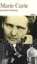 Couverture du livre « Marie Curie » de Janine Trotereau aux éditions Gallimard