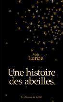 Couverture du livre « Une histoire des abeilles » de Maja Lunde aux éditions Presses De La Cite