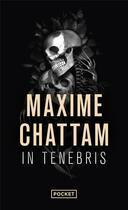 Couverture du livre « In tenebris » de Maxime Chattam aux éditions Pocket