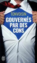 Couverture du livre « Gouvernés par des cons » de Tonvoisin aux éditions J'ai Lu