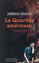 Couverture du livre « Le quartier américain » de Jabbour Douaihy aux éditions Actes Sud