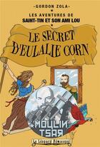Couverture du livre « Les aventures de Saint-Tin et son ami Lou T.9 ; le secret d'Eulalie Corn » de Gordon Zola aux éditions Le Leopard Demasque