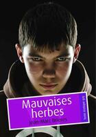 Couverture du livre « Mauvaises herbes (pulp gay) » de Jean-Marc Brieres aux éditions Textes Gais