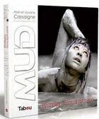 Couverture du livre « MUD human sculpture » de Alain Cassaigne et Josyane Cassaigne aux éditions Tabou