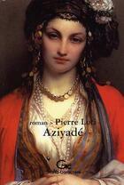 Couverture du livre « Aziyade » de Pierre Loti aux éditions Grand Caractere