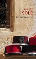 Couverture du livre « Le Tarbouche » de Robert Sole aux éditions Points