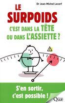 Couverture du livre « Le surpoids, c'est dans la tete ou dans l'assiette ? - s'en sortir, c'est possible ! » de Jean-Michel Lecerf aux éditions Quae