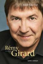 Couverture du livre « Rémy Girard ; entretiens » de Jean Faucher aux éditions Quebec Amerique