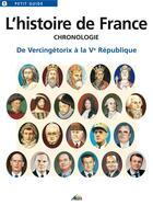 Couverture du livre « L'histoire de France ; chronologie ; de Vercingétorix à la Ve République » de Collectif aux éditions Aedis
