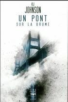 Couverture du livre « Un pont sur la brume » de Kij Johnson aux éditions Le Belial