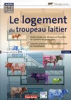 Couverture du livre « Le logement du troupeau laitier (3e édition) » de Marie-France Malterre aux éditions France Agricole