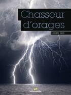 Couverture du livre « Chasseurs d'orages » de Dean Gill aux éditions Editions De La Salamandre