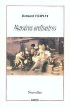 Couverture du livre « Monstres ordinaires » de Bernard Fripiat aux éditions Gunten