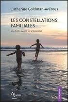 Couverture du livre « Les constellations familiales ; une fenêtre ouverte sur la conscience » de Catherine Goldman-Averous aux éditions Aluna