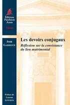 Couverture du livre « Les devoirs conjugaux ; réflexion sur la consistance du lien matrimonial » de Jean Guarrigue aux éditions Pantheon-assas