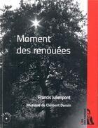 Couverture du livre « Moment des renouees » de Julienpont Deroin aux éditions L'ire Des Marges