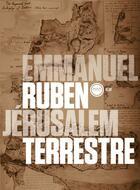Couverture du livre « Jérusalem terrestre » de Emmanuel Ruben aux éditions Inculte
