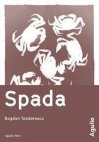 Couverture du livre « Spada » de Bogdan Teodorescu aux éditions Agullo
