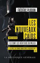 Couverture du livre « Les nouveaux caïds ; ils sont les héritiers du milieu » de Frederic Ploquin aux éditions La Mecanique Generale