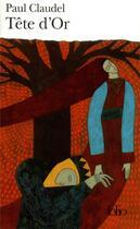 Couverture du livre « Tête d'or » de Paul Claudel aux éditions Gallimard