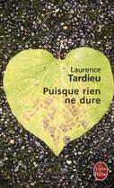 Couverture du livre « Puisque rien ne dure » de Tardieu-L aux éditions Lgf