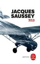 Couverture du livre « 7/13 » de Jacques Saussey aux éditions Lgf